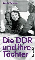 Claudia Wangerin: Die DDR und ihre Töchter
